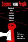 Science for the People: Documents from America's Movement of Radical Scientists (Science/Technology/Culture) Cover Image