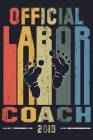 Official Labor Coach 2019: Baby Feeding & Diaper Log: Custom Interior Logbook Cover Image