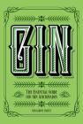 Gin: The Essential Guide for Gin Aficionados Cover Image