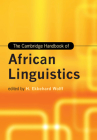 The Cambridge Handbook of African Linguistics (Cambridge Handbooks in Language and Linguistics) Cover Image
