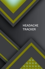 Headache Tracker: Professional Detailed Log Book for all your Migraines and Severe Headaches - Tracking headache triggers, symptoms and Cover Image
