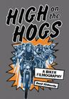High on the Hogs: A Biker Filmography Cover Image