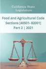 Food and Agricultural Code 2021 Part 2 Sections [40501 - 82001] Cover Image