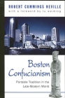 Boston Confucianism: Portable Tradition in the Late-Modern World Cover Image