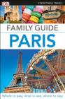DK Eyewitness Family Guide Paris (Travel Guide) Cover Image
