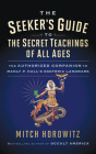 The Seeker's Guide to The Secret Teachings of All Ages: The Authorized Companion to Manly P. Hall's Esoteric Landmark Cover Image