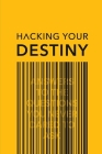 Hacking your destiny Cover Image