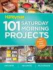 101 Saturday Morning Projects: Organize, Decorate, Rejuvenate Cover Image