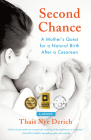Second Chance: A Mother's Quest for a Natural Birth After a Cesarean Cover Image