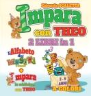 Impara con THEO - 2 libri in 1: Un libro per imparare le addizioni con l'orsachiotto THEO + un libro per imparare l'alfabeto con le Mostro-Lettere Cover Image