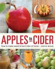 Apples to Cider: How to Make Cider at Home Cover Image