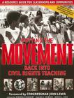 Putting the Movement Back Into Civil Rights Teaching: A Resource Guide for Classrooms and Communities Cover Image
