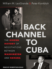 Back Channel to Cuba: The Hidden History of Negotiations Between Washington and Havana Cover Image