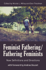 Feminist Fathering/Fathering Feminists: New Directions and Directions Cover Image