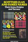 Scottish Clan and Family Names: Their Arms, Origins and Tartans Cover Image
