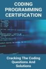 Coding Programming Certification: Cracking The Coding Questions And Solutions: Visual Studio Code C++ Cover Image