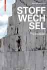 Stoffwechsel: Materialverwandlung in Der Architektur Cover Image