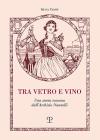 Tra Vetro E Vino: Una Storia Toscana Dall'archivio Nannelli Cover Image