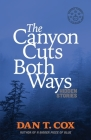 The Canyon Cuts Both Ways: hidden stories Cover Image
