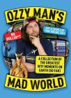 Ozzy Man's Mad World: A Collection of the Greatest WTF Moments on Earth (So Far) Cover Image