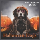 2021 halloween Dogs: 2021 Wall & Office Calendar, 12 Month Calendar Cover Image