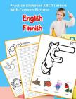 English Finnish Practice Alphabet ABCD letters with Cartoon Pictures: Käytännössä Englanti suomalainen aakkoset kirjaimet Cartoon Pictures Cover Image