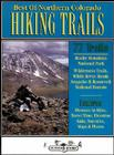 Best of Northern Colorado Hiking Trails: 78 Hiking Trails to Scenic & Historical Sites Cover Image