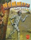 Mummies and Sound (Graphic Library: Monster Science) Cover Image