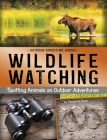 Wildlife Watching: Spotting Animals on Outdoor Adventures Cover Image