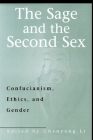 The Sage & the Second Sex: Confucianism, Ethics & Gender Cover Image
