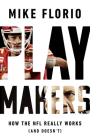 Playmakers: How the NFL Really Works (And Doesn't) Cover Image