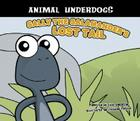 Sally the Salamander's Lost Tail (Animal Underdogs) Cover Image