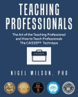 Teaching Professionals: The Art of the Teaching Professional and How to Teach Professionals the Caissep Technique Cover Image