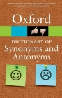 The Oxford Dictionary of Synonyms and Antonyms (Oxford Paperback Reference) Cover Image