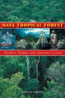 The Maya Tropical Forest: People, Parks, & Ancient Cities Cover Image