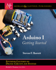 Arduino I: Getting Started (Synthesis Lectures on Digital Circuits and Systems) Cover Image