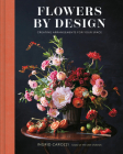 Flowers by Design: Creating Arrangements for Your Space Cover Image