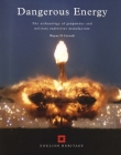 Dangerous Energy: The archaeology of gunpowder and military explosives manufacture Cover Image