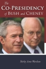 The Co-Presidency of Bush and Cheney Cover Image
