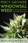 Windowsill Weed: A Home Growers Cannabis Journey Cover Image