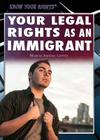 Your Legal Rights as an Immigrant (Know Your Rights) Cover Image