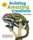 Building Amazing Creations: Sean Kenney's Art with Lego Bricks Cover Image
