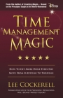 Time Management Magic: How to Get More Done Every Day and Move from Surviving to Thriving Cover Image