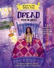 What to Do When You Dread Your Bed: A Kid's Guide to Overcoming Problems with Sleep (What to Do Guides for Kids #5) Cover Image