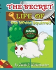 The Secret Life Of The White Squirrel Cover Image