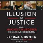 Illusion of Justice: Inside Making a Murderer and America's Broken System Cover Image