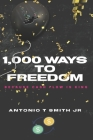 1,000 Ways To Freedom: Because Cash Flow Is King Cover Image