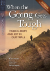 When the Going Gets Tough: Finding Hope and Joy in Our Trials (Discovery Series Bible Study) Cover Image