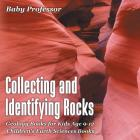 Collecting and Identifying Rocks - Geology Books for Kids Age 9-12 - Children's Earth Sciences Books Cover Image