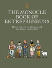 The Monocle Book of Entrepreneurs: How to run your own business and find a better quality of life Cover Image